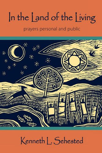 In the Land of the Living: Prayers Personal and Public